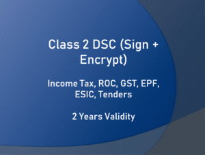 Class 2 Sign and Encrypt Digital Signature (DSC)